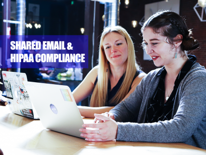 can you share an email account and be HIPAA compliant