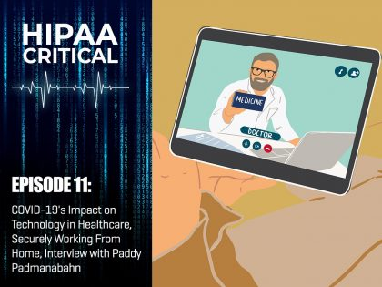HIPAA Critical Episode 11 COVID-19 impact on healthcare technology