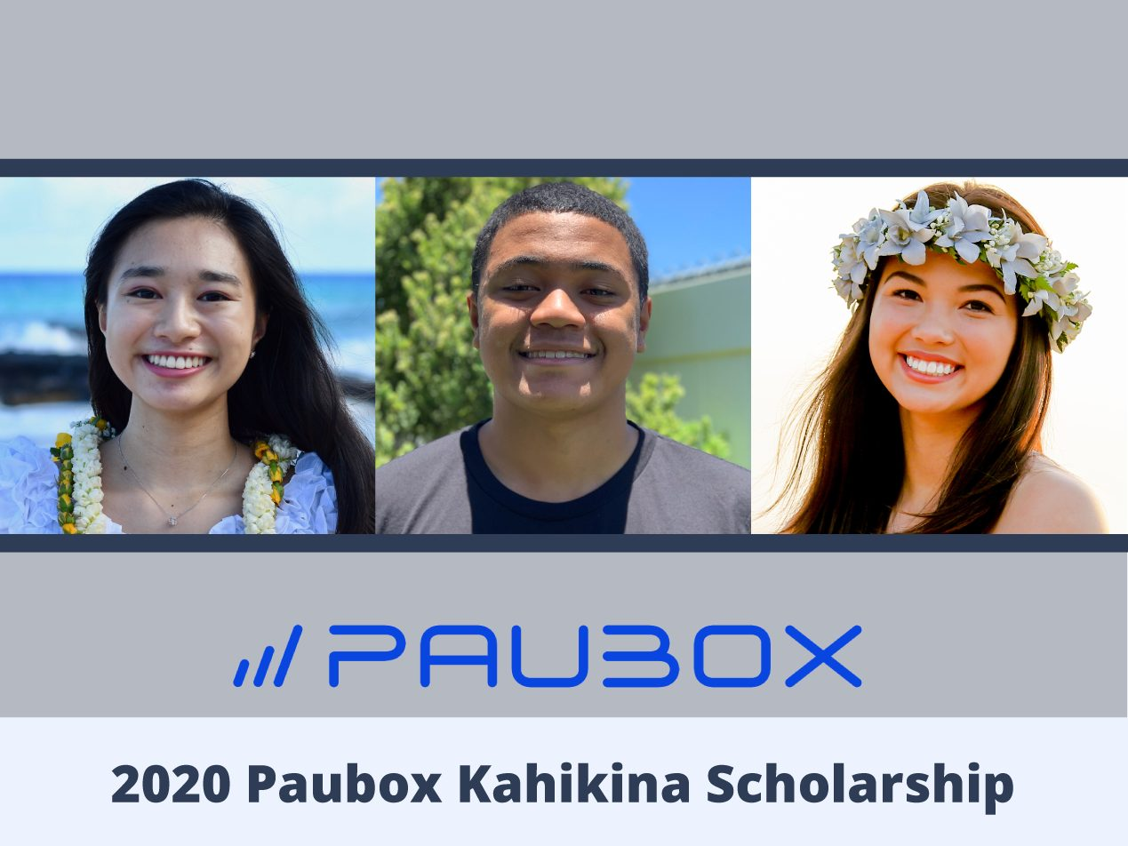 Announcing the 2020 Paubox Kahikina Scholarship recipients: Alyssa Lyman, Kobe Lilio, Lauren Kwee