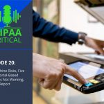 HIPAA Critical: Episode 20 | Fax Machine Risks, Five Acres, Portal-Based Solutions Not Working, Breach Report