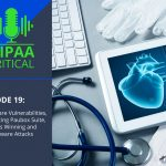 HIPAA Critical: Episode 19 | Healthcare Vulnerabilities, Introducing Paubox Email Suite, Inclusa is Winning and Ransomware Attacks