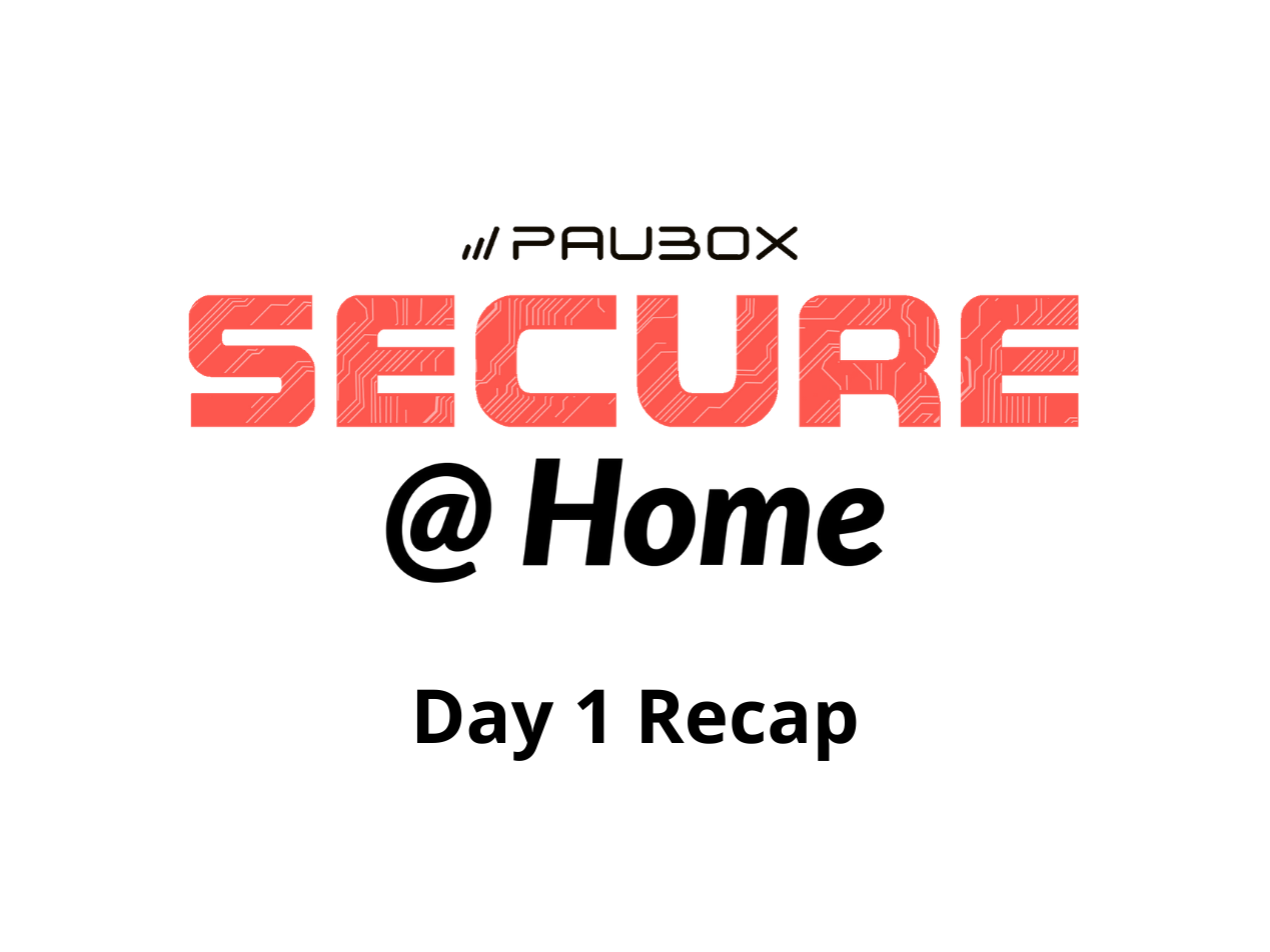 What You Missed at Day 1 of Paubox SECURE @ Home