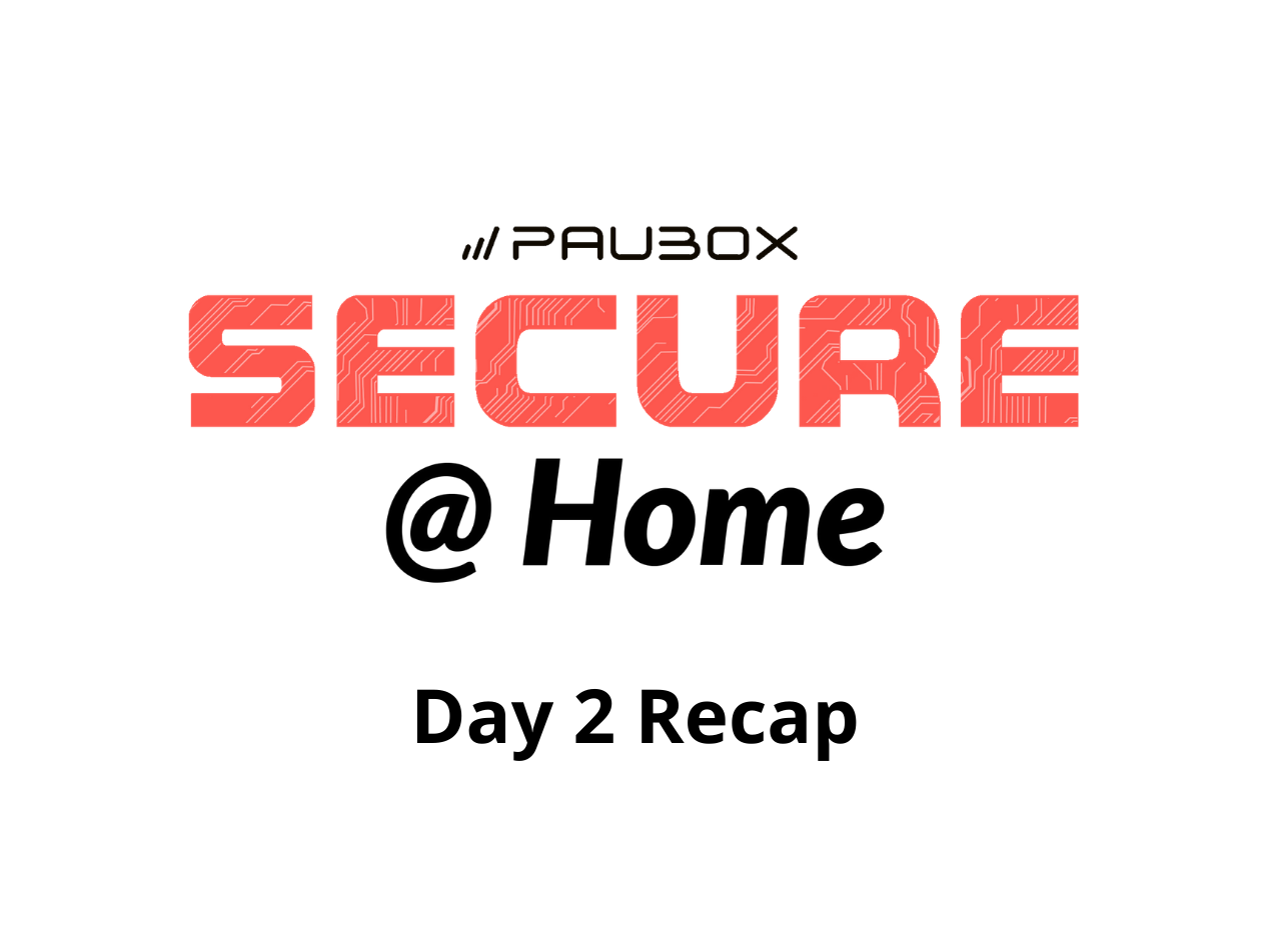 What-You-Missed-Day-2-Paubox-SECURE-Home-Paubox