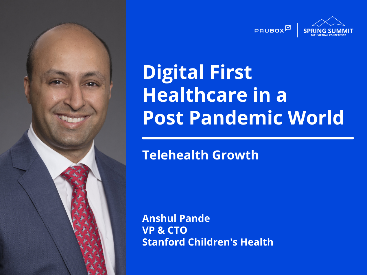 Anshul Pande: Telehealth growth at Stanford Children's Health during the pandemic