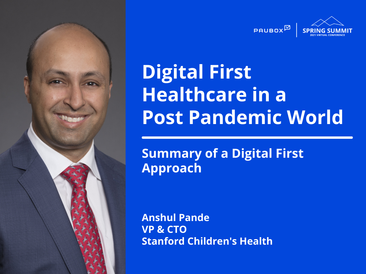 Anshul Pande: Summary of a Digital First Approach | Paubox Spring Summit 2021