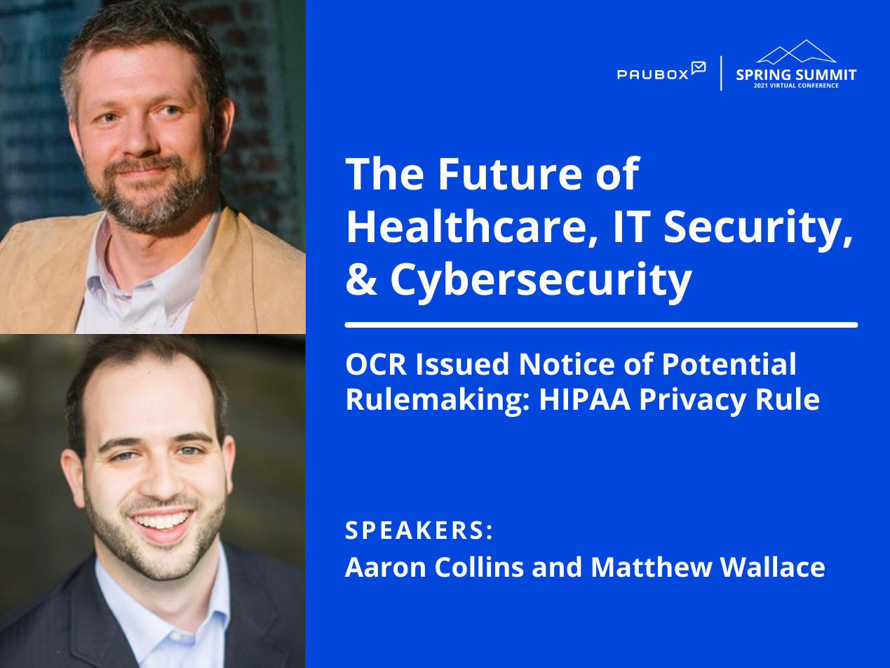 Aaron Collins and Matthew Wallace: OCR Issued Notice of Potential Rulemaking: HIPAA Privacy Rule