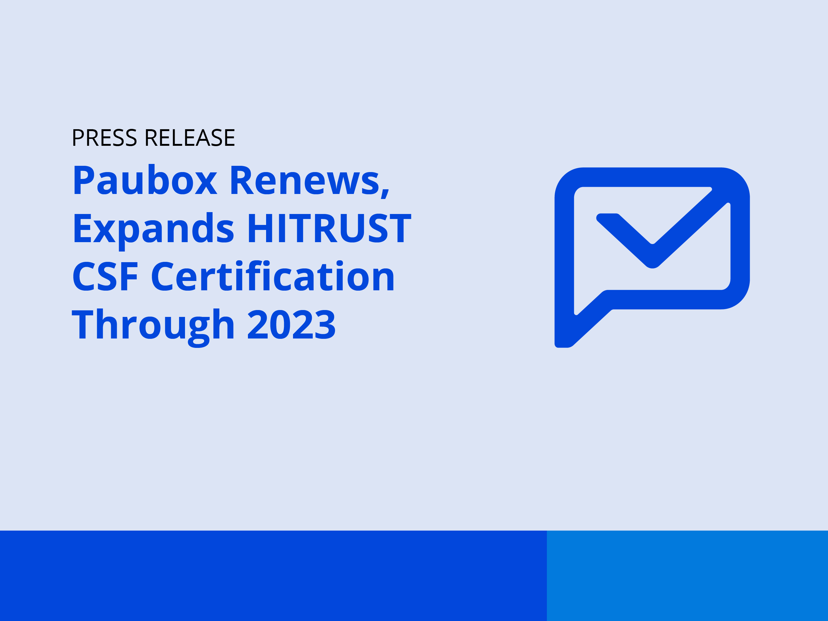 Paubox Renews, Expands HITRUST CSF Certification Through 2023