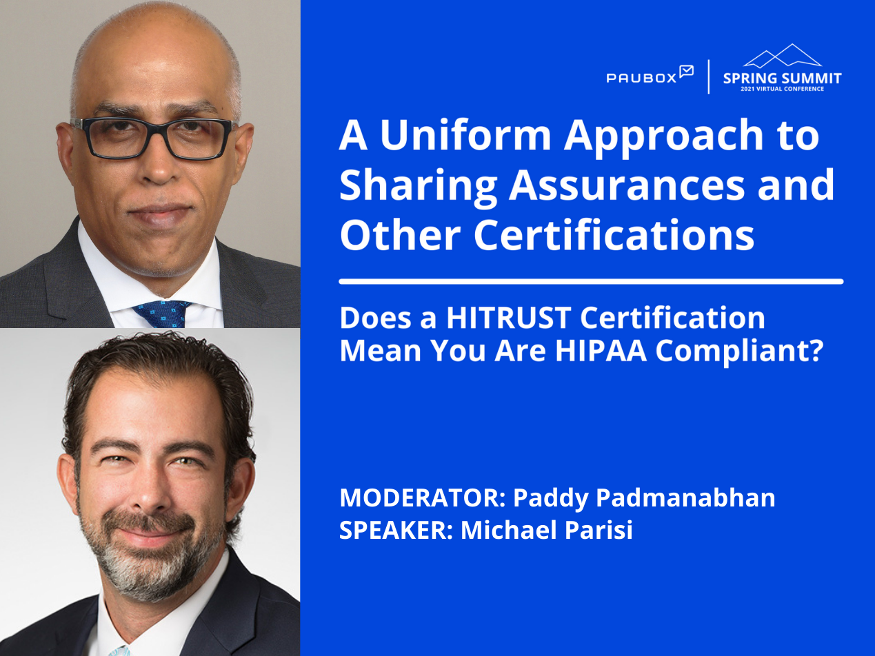 Paddy Padmanabhan and Michael Parisi: Does HITRUST Certification Mean You Are HIPAA Compliant?