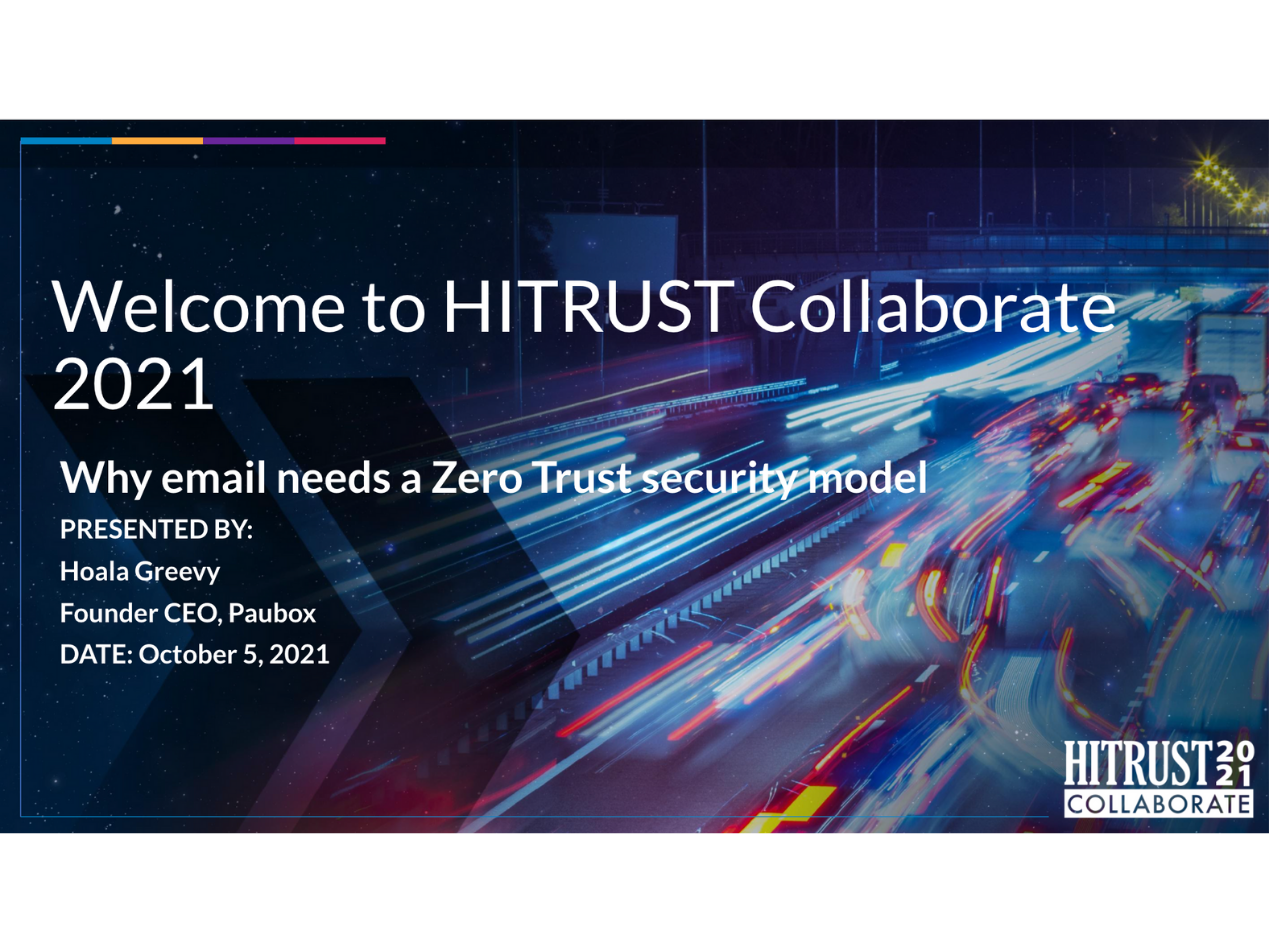 Why Email Needs a Zero Trust Security Model: HITRUST Collaborate 2021 | Paubox